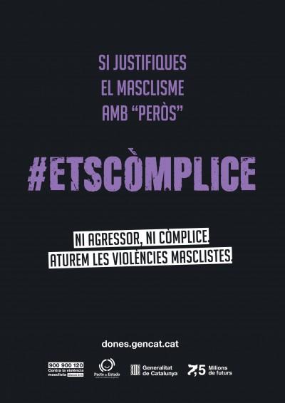 """Un dels cartells de la campanya """"Ni agressor, ni còmplice. Atura les violències masclistes"""", de la Generalitat de Catalunya."""